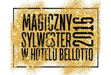 Magiczny Sylwester w Hotelu Bellotto